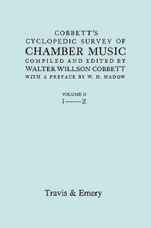Cobbett's Cyclopedic Survey of Chamber Music. Vol.2 (L-Z). (Facsimile of First Edition) - Walter Willson Cobbett, Travis & Emery