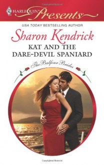 Kat and the Dare-Devil Spaniard - Sharon Kendrick