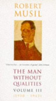 The Man Without Qualities: Vol 3 - Robert Musil, Eithne Wilkins, Ernst Kaiser