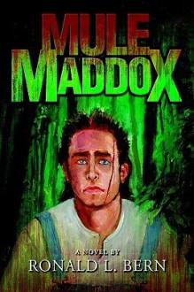 Mule Maddox - Ronald Lawrence Bern