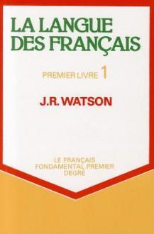 La Langue Des Francais, Premier Livre 1 - John Reay Watson