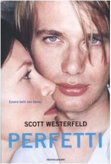 Perfetti - Scott Westerfeld