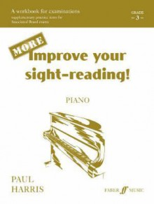 More Improve Your Sight-Reading! Piano: Grade 3 / Late Elementary - Paul Harris