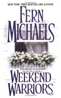 Weekend Warriors - Fern Michaels