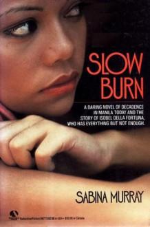 Slow Burn - Sabina Murray