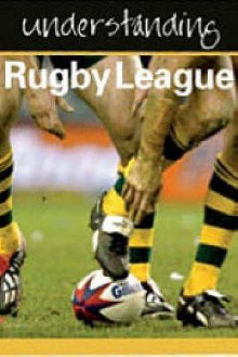 Understanding Rugby League (Understanding) - Julia Hickey