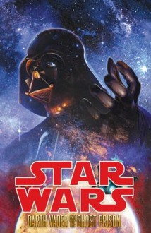 Star Wars: Darth Vader and the Ghost Prison - Haden Blackman,Randy Stradley,Agustín Alessio,Dave Wilkins