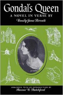 Gondal's Queen: A Novel in Verse - Emily Brontë