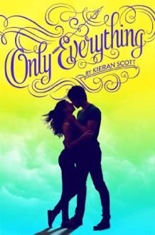 Only Everything (True Love) - Kieran Scott