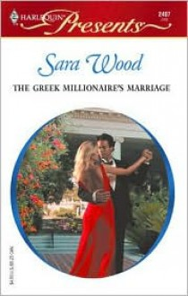 The Greek Millionaire's Marriage (Modern Romance S.) - Sara Wood