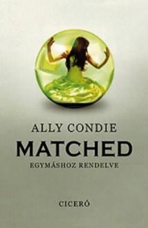 Egymáshoz rendelve - Ally Condie
