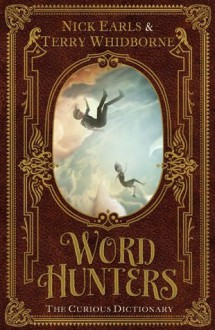 Word Hunters: The Curious Dictionary - Nick Earls, Terry Whidborne