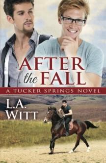 After the Fall (A Tucker Springs Novel) - L.A. Witt