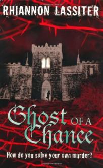Ghost of a Chance - Rhiannon Lassiter