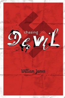 Chasing the Devil - William James