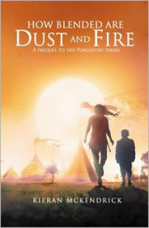 How Blended are Dust and Fire - Kieran McKendrick