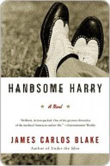 Handsome Harry: A Novel - James Blake