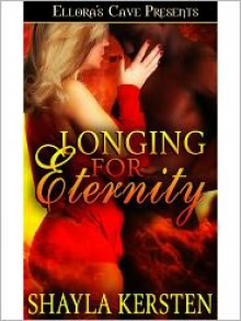 Longing for Eternity (Eternity,#3) - Shayla Kersten