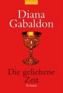 Die geliehene Zeit - Sonja Schumacher, Diana Gabaldon