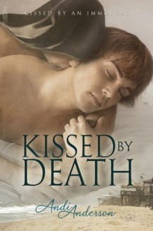 Kissed by Death - Andi Anderson