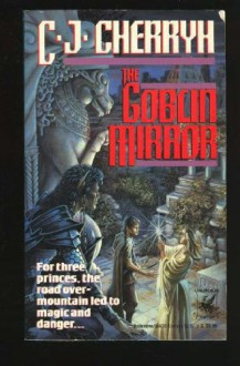 The Goblin Mirror - C.J. Cherryh