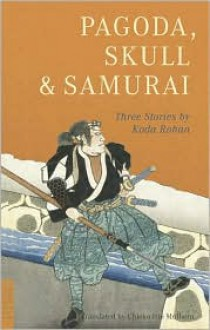 Pagoda, Skull & Samurai - Chieko Irie Mulhern, Rohan Kōda