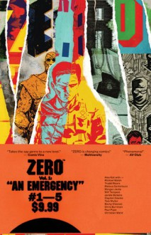 Zero, Vol. 1 An Emergency - Ales Kot, Michael Walsh, Tradd Moore, Mateus Santolouco, Morgan Jeske, Jordie Bellaire