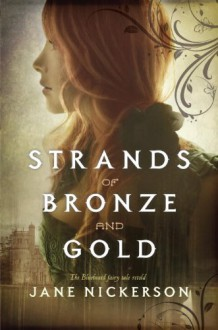 Strands of Bronze and Gold - Jane Nickerson, Caitlin Prennace