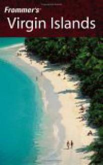 Frommer's Virgin Islands - Darwin Porter, Danforth Prince