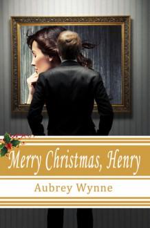 Merry Christmas, Henry - Aubrey Wynne