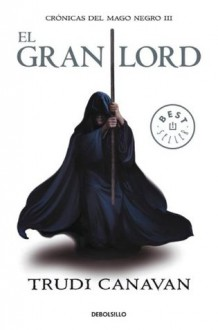 El gran Lord (Cronicas del mago negro 3) - Trudi Canavan