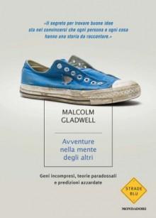 Avventure nella mente degli altri (Strade blu. Non Fiction) (Italian Edition) - Malcolm Gladwell, M. Parizzi