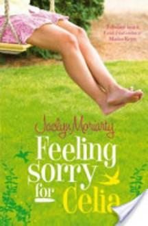 Feeling Sorry For Celia - Jaclyn Moriarty