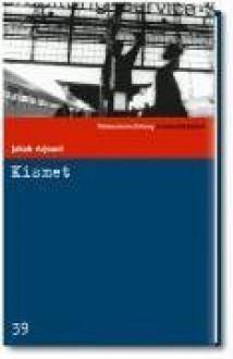 Kismet. Ein Kayankaya Roman - Jakob Arjouni