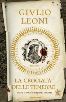 La Crociata delle Tenebre - Giulio Leoni