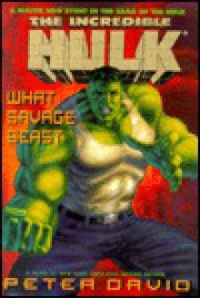 What Savage Beast (The Incredible Hulk) - Peter David