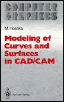 Modeling Of Curves And Surfaces In Cad/Cam - M. Hosaka