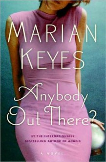 Anybody Out There? (Walsh Family #4) - Marian Keyes