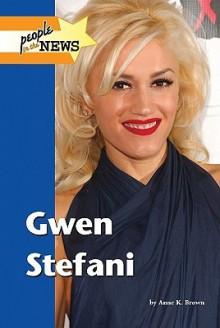 Gwen Stefani - Anne K. Brown, Gale
