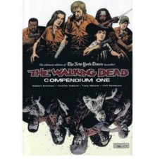 The Walking Dead: Compendium One - Robert Kirkman