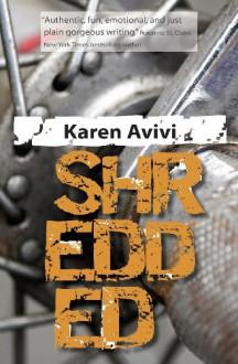 Shredded - Karen Avivi