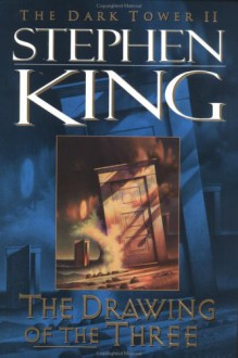 The Drawing of the Three (Dark Tower, #2) - Stephen King