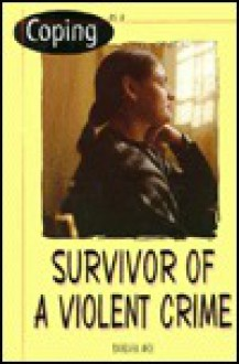 Coping When You Are the Survivor of a Violent Crime - Barbara Moe
