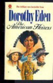The American Heiress - Dorothy Eden