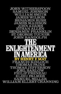 The Enlightenment in America - Henry F. May
