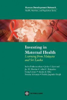 Investing in Maternal Health in Malaysia and Sri Lanka - Indra Padmanathan, Jo Martins, Jerker Liljestrand