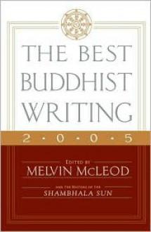 The Best Buddhist Writing 2005 (Best Buddhist Writing) - Melvin McLeod