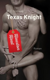Texas Knight - Houston Heat - M.C. Steinweg