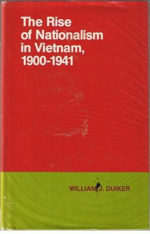 The Rise Of Nationalism In Vietnam, 1900 1941 - William J. Duiker