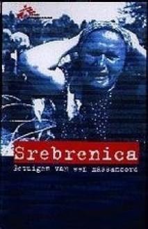 Srebrenica: Getuigen van een massamoord - Bob van Laerhoven